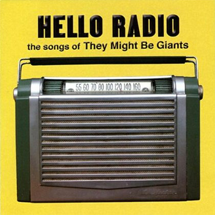 Hello Radio: The Songs of They Might Be Giants